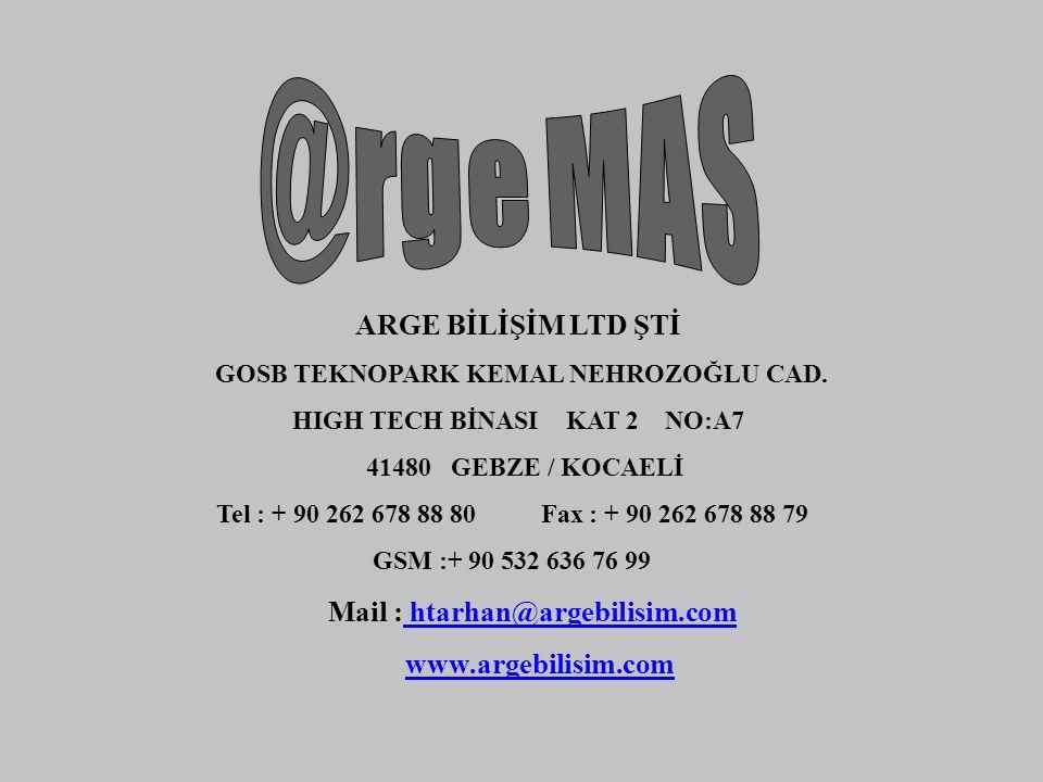 @rge MAS ARGE BİLİŞİM LTD ŞTİ Mail : htarhan@argebilisim.com