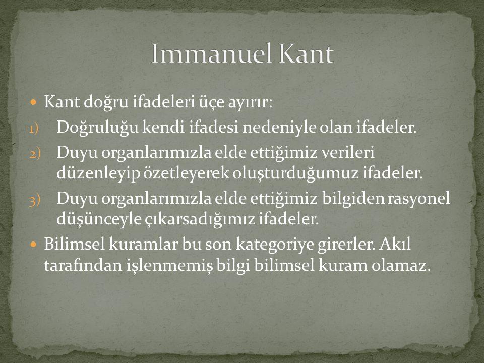 Immanuel Kant Kant doğru ifadeleri üçe ayırır: