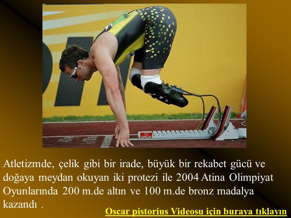 Atletizmde, çelik gibi bir irade, büyük bir rekabet gücü ve doğaya meydan okuyan iki protezi ile 2004 Atina Olimpiyat Oyunlarında 200 m.de altın ve 100 m.de bronz madalya kazandı .