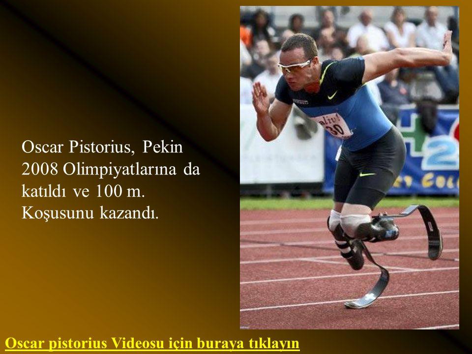 Oscar Pistorius, Pekin 2008 Olimpiyatlarına da katıldı ve 100 m