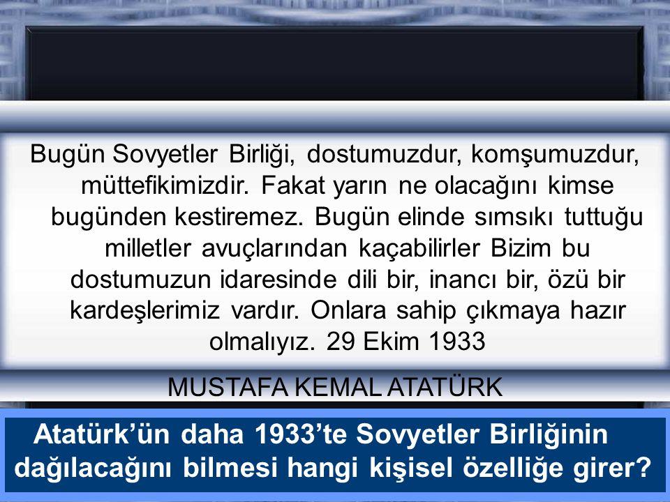 Atatürk bu sözleri ile neyi kastetmiştir
