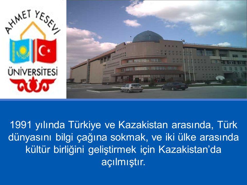 1991 yılında Türkiye ve Kazakistan arasında, Türk dünyasını bilgi çağına sokmak, ve iki ülke arasında kültür birliğini geliştirmek için Kazakistan'da açılmıştır.