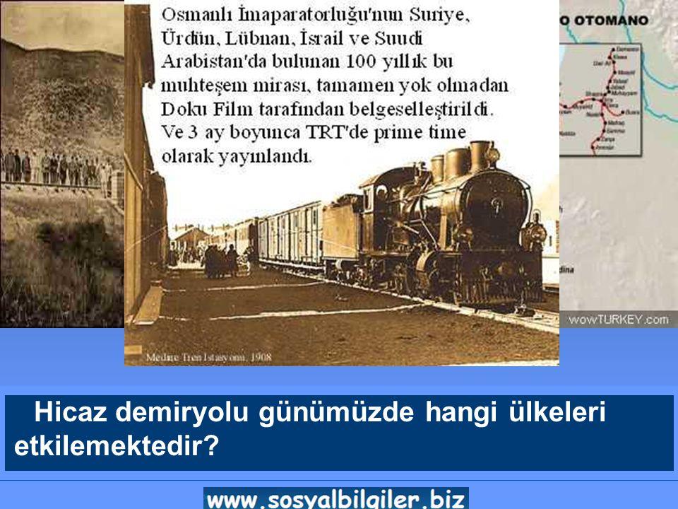 Hicaz demiryolu 1906 da tamamlanmış ve 3600 km'den oluşmaktadır.