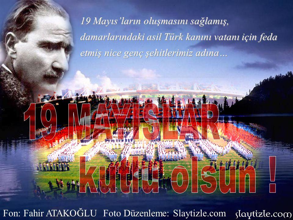 19 Mayıs'ların oluşmasını sağlamış, damarlarındaki asil Türk kanını vatanı için feda etmiş nice genç şehitlerimiz adına…