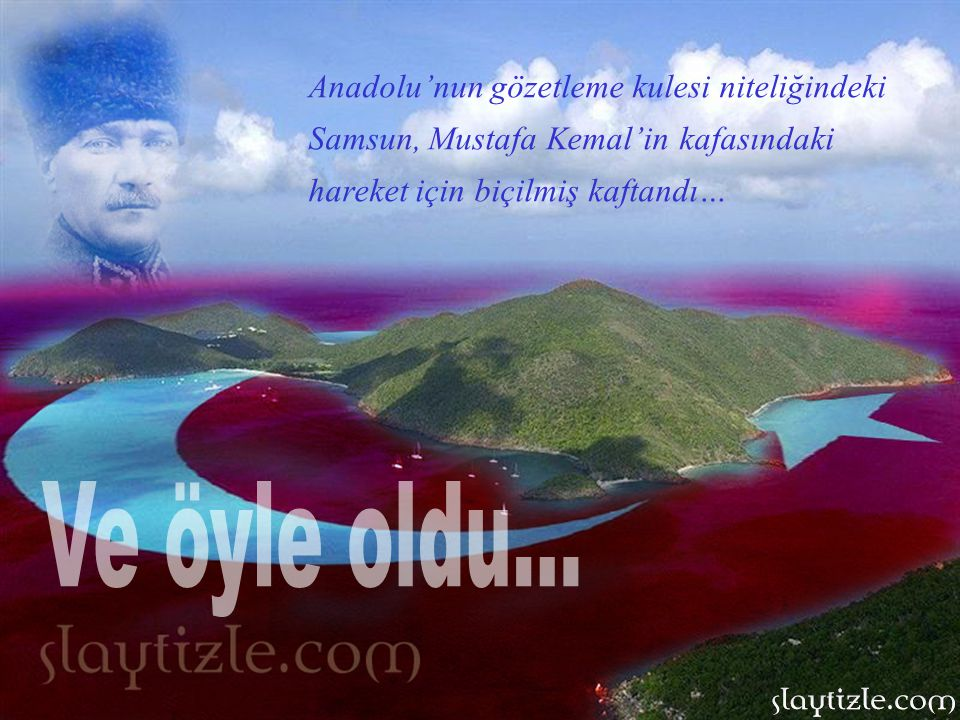Anadolu'nun gözetleme kulesi niteliğindeki Samsun, Mustafa Kemal'in kafasındaki hareket için biçilmiş kaftandı…