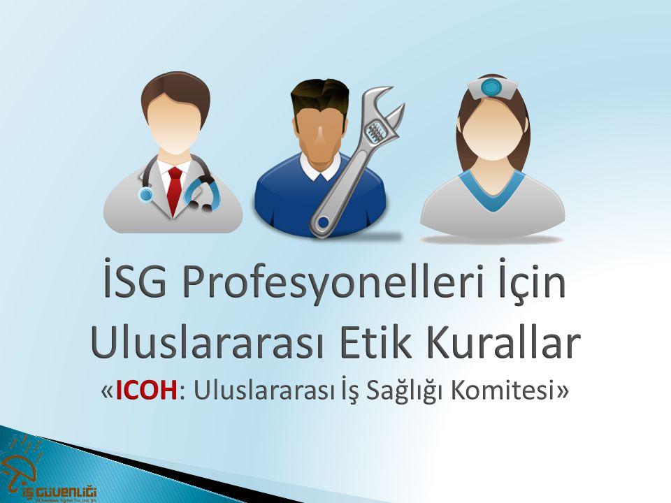 İSG Profesyonelleri İçin Uluslararası Etik Kurallar