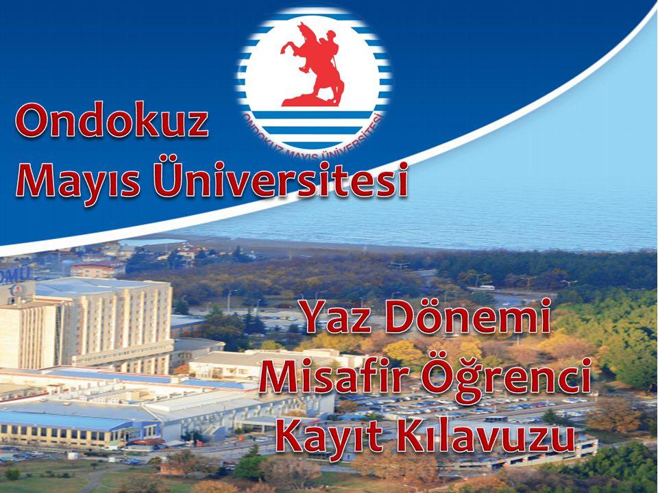 Ondokuz Mayıs Üniversitesi Yaz Dönemi Misafir Öğrenci Kayıt Kılavuzu