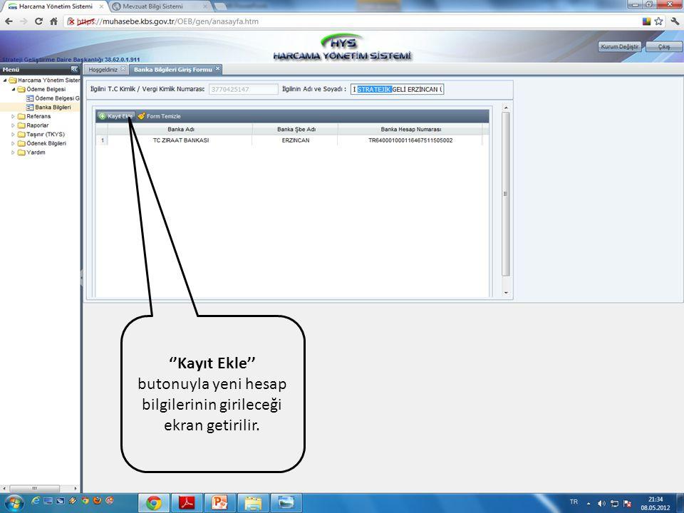 ''Kayıt Ekle'' butonuyla yeni hesap bilgilerinin girileceği ekran getirilir.