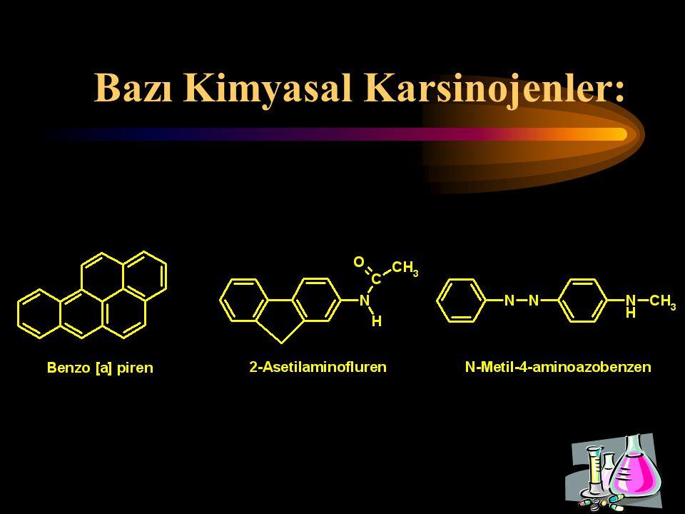 Bazı Kimyasal Karsinojenler:
