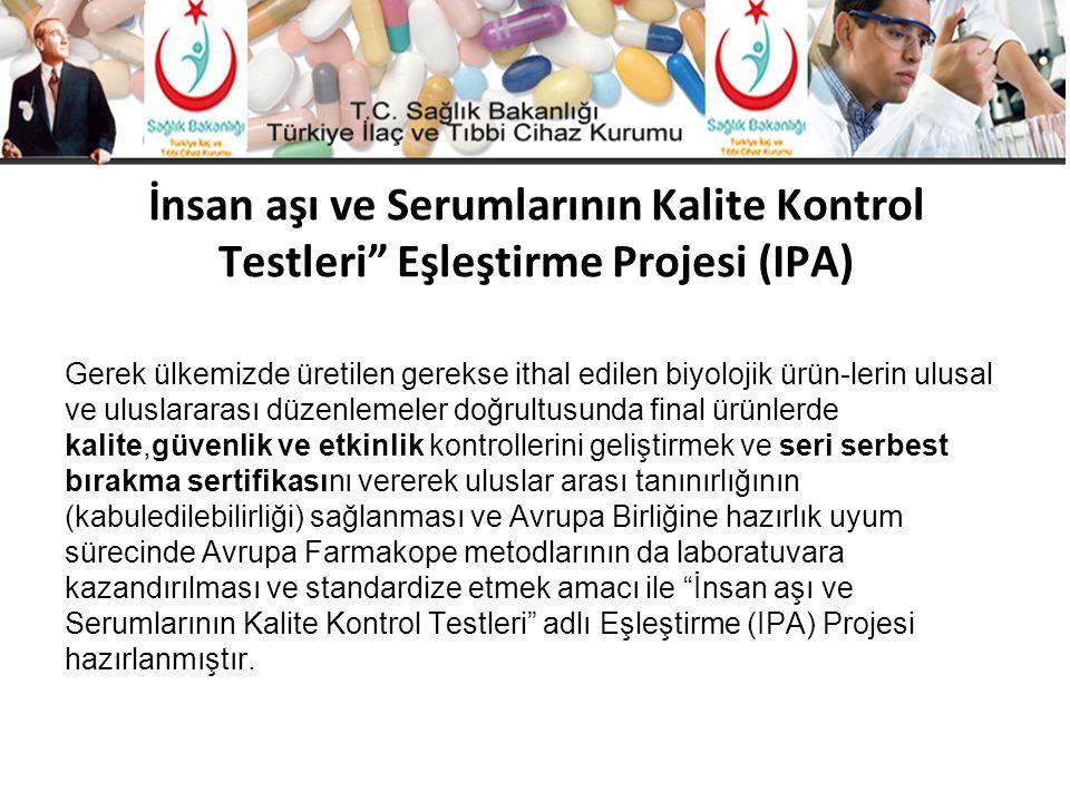İnsan aşı ve Serumlarının Kalite Kontrol Testleri Eşleştirme Projesi (IPA)