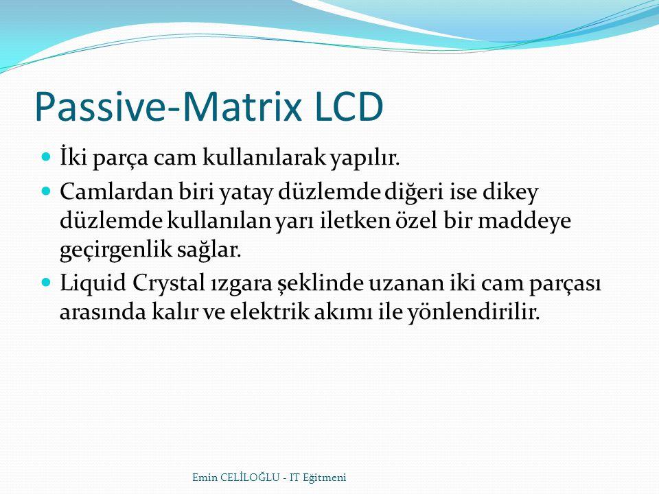 Passive-Matrix LCD İki parça cam kullanılarak yapılır.