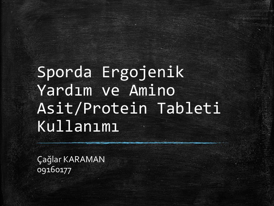 Sporda Ergojenik Yardım ve Amino Asit/Protein Tableti Kullanımı