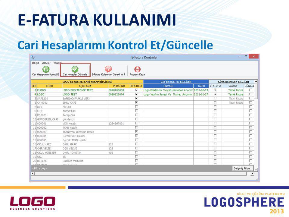 E-FATURA KULLANIMI Cari Hesaplarımı Kontrol Et/Güncelle Görsel