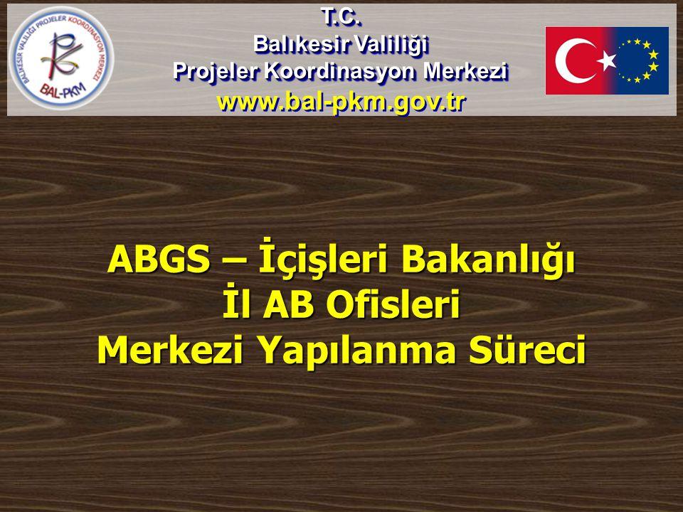 ABGS – İçişleri Bakanlığı İl AB Ofisleri Merkezi Yapılanma Süreci