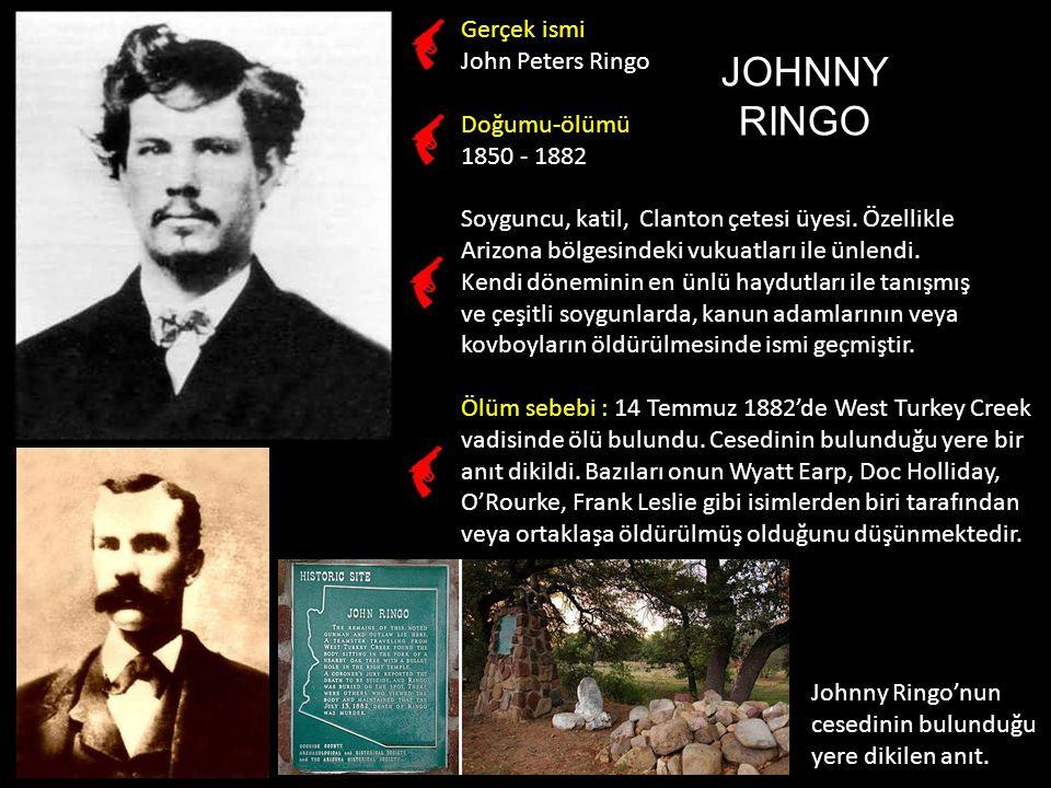 JOHNNY RINGO Gerçek ismi John Peters Ringo Doğumu-ölümü 1850 - 1882