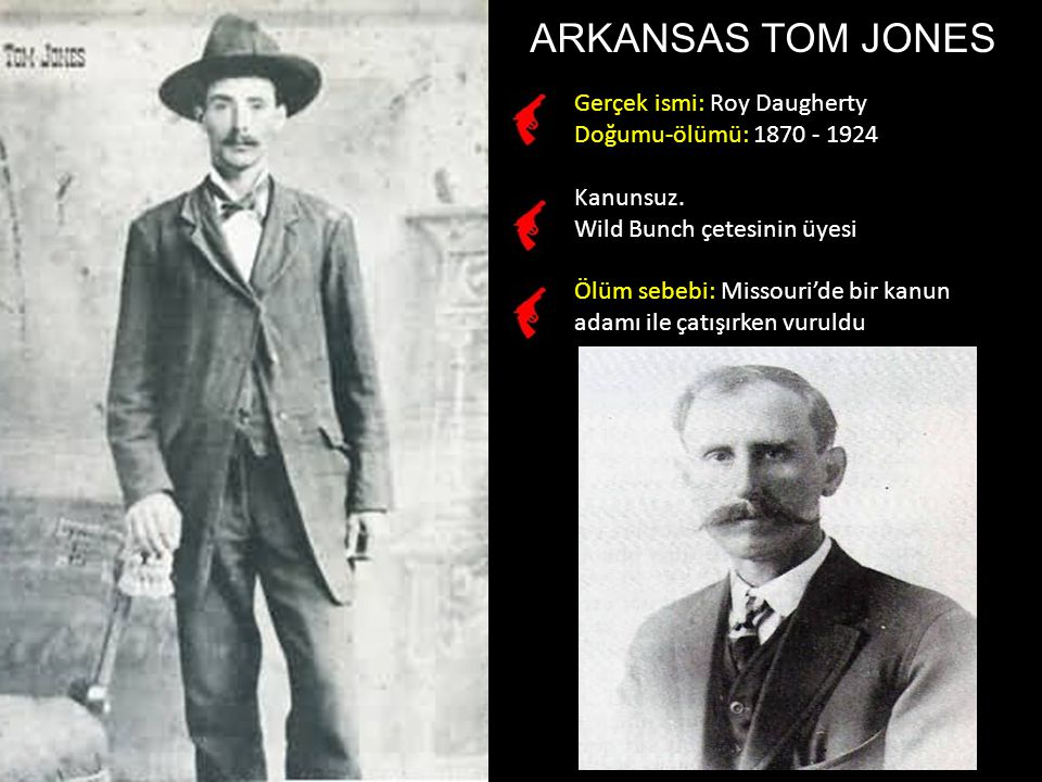 ARKANSAS TOM JONES Gerçek ismi: Roy Daugherty