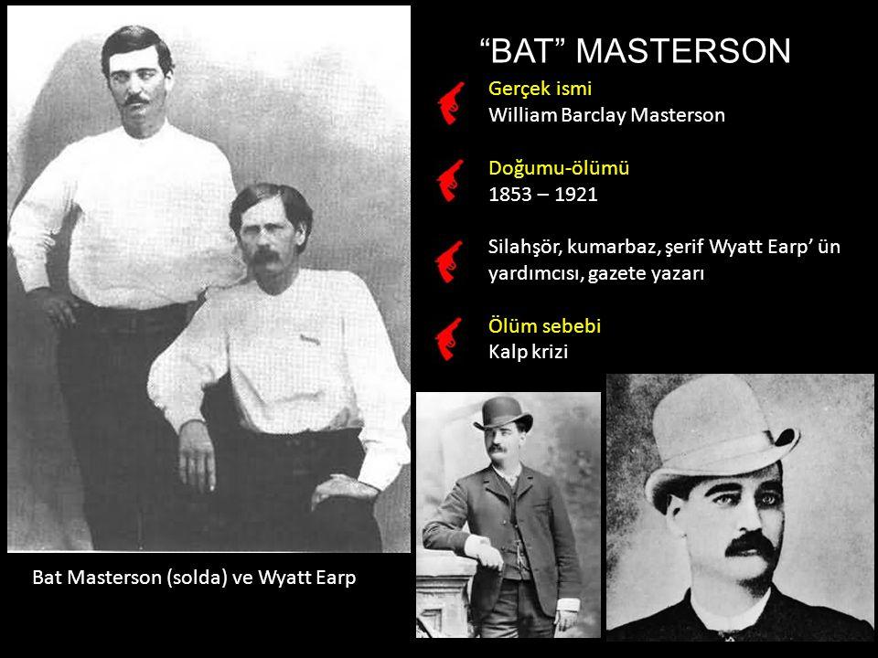 BAT MASTERSON Gerçek ismi William Barclay Masterson Doğumu-ölümü