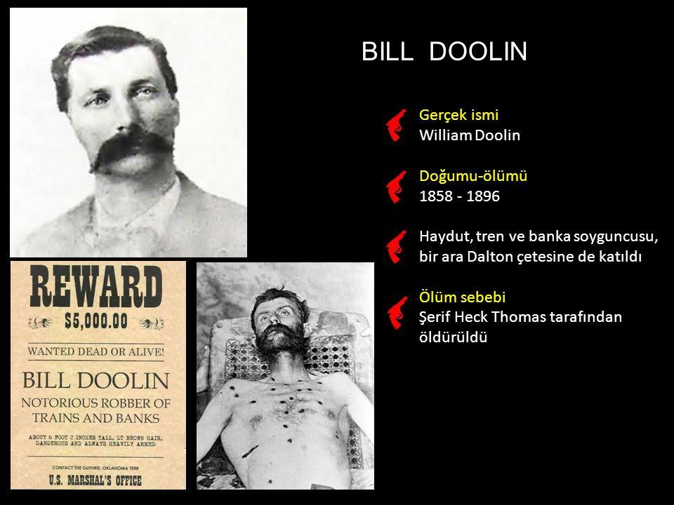 BILL DOOLIN Gerçek ismi William Doolin Doğumu-ölümü 1858 - 1896