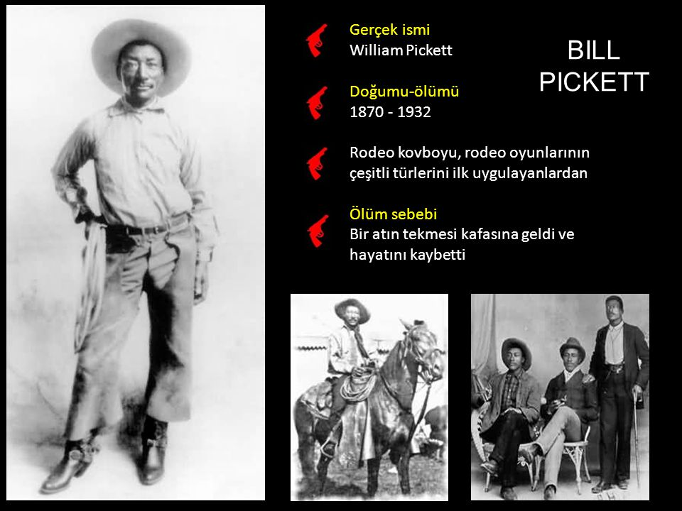 BILL PICKETT Gerçek ismi William Pickett Doğumu-ölümü 1870 - 1932