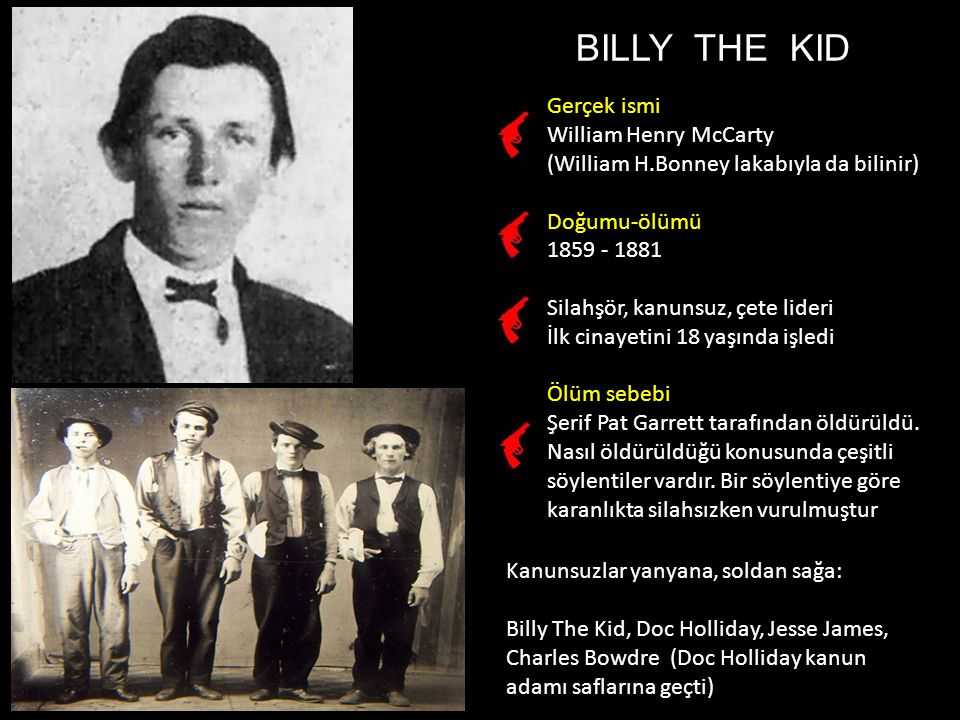BILLY THE KID Gerçek ismi William Henry McCarty