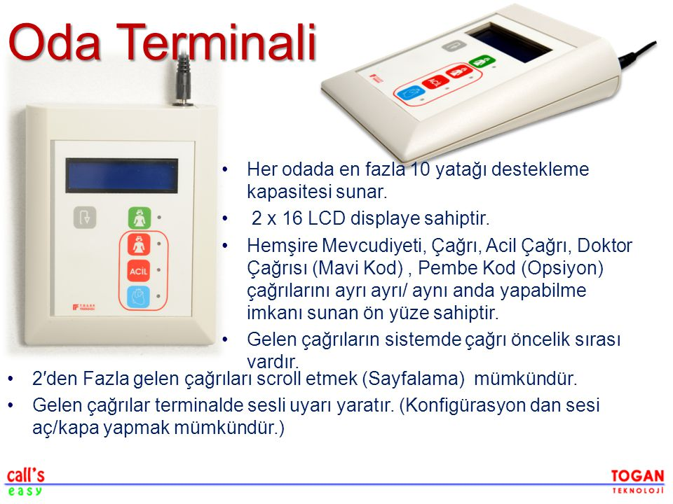 Oda Terminali Her odada en fazla 10 yatağı destekleme kapasitesi sunar. 2 x 16 LCD displaye sahiptir.