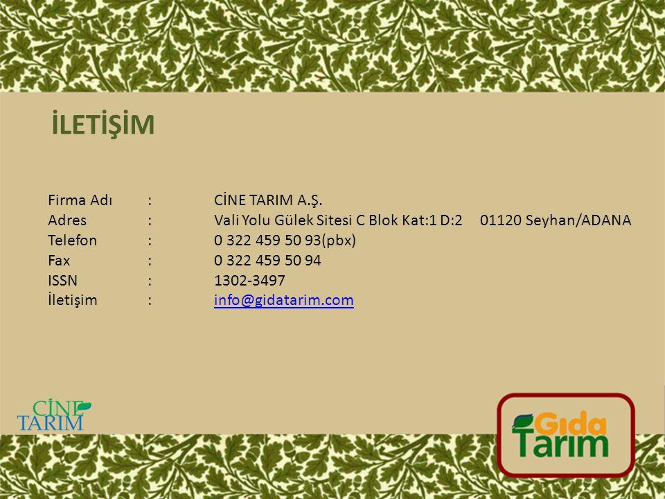 İLETİŞİM Firma Adı : CİNE TARIM A.Ş.