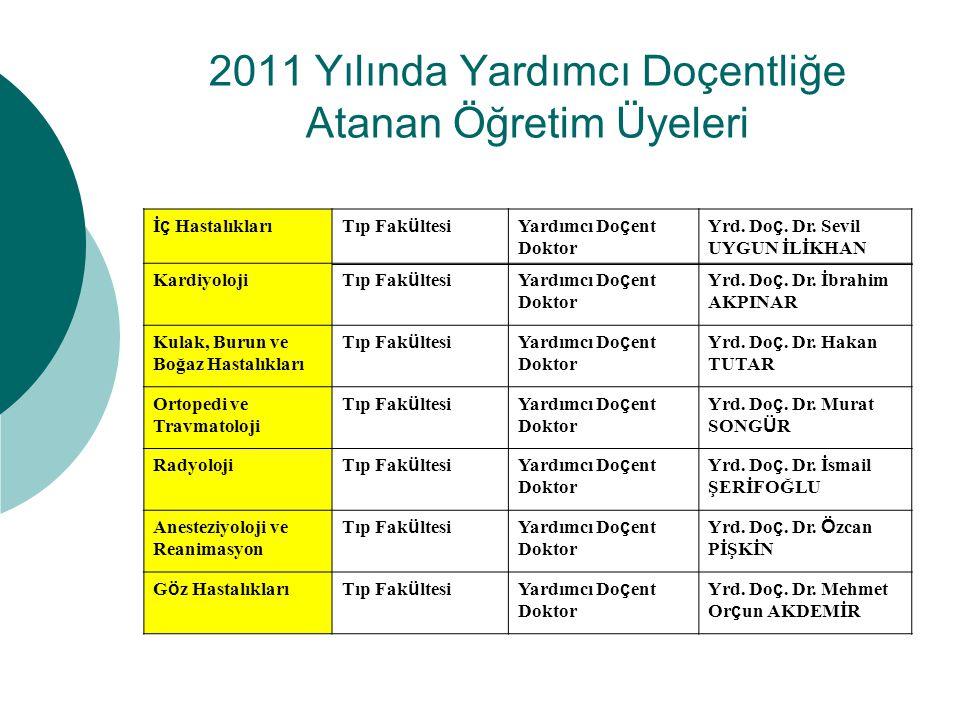 2011 Yılında Yardımcı Doçentliğe Atanan Öğretim Üyeleri