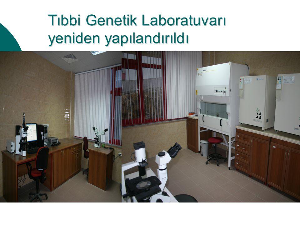 Tıbbi Genetik Laboratuvarı yeniden yapılandırıldı