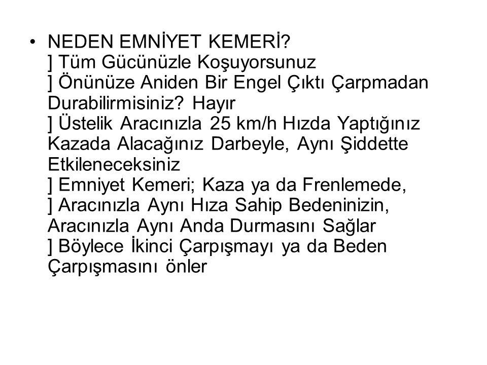 NEDEN EMNİYET KEMERİ.