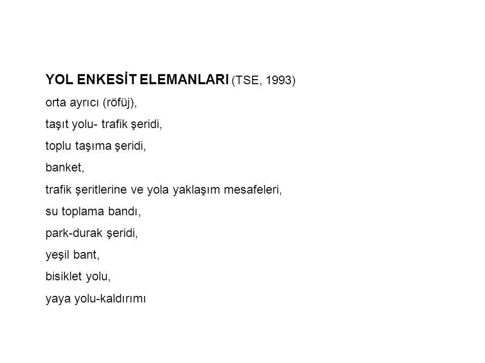 YOL ENKESİT ELEMANLARI (TSE, 1993)