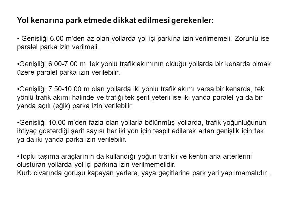 Yol kenarına park etmede dikkat edilmesi gerekenler: