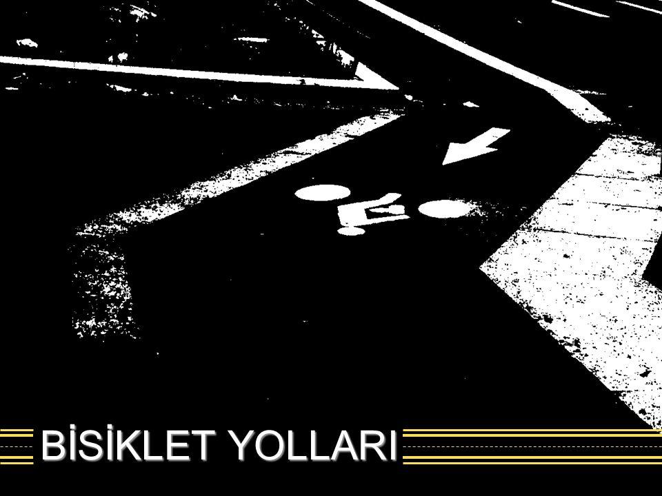 BİSİKLET YOLLARI