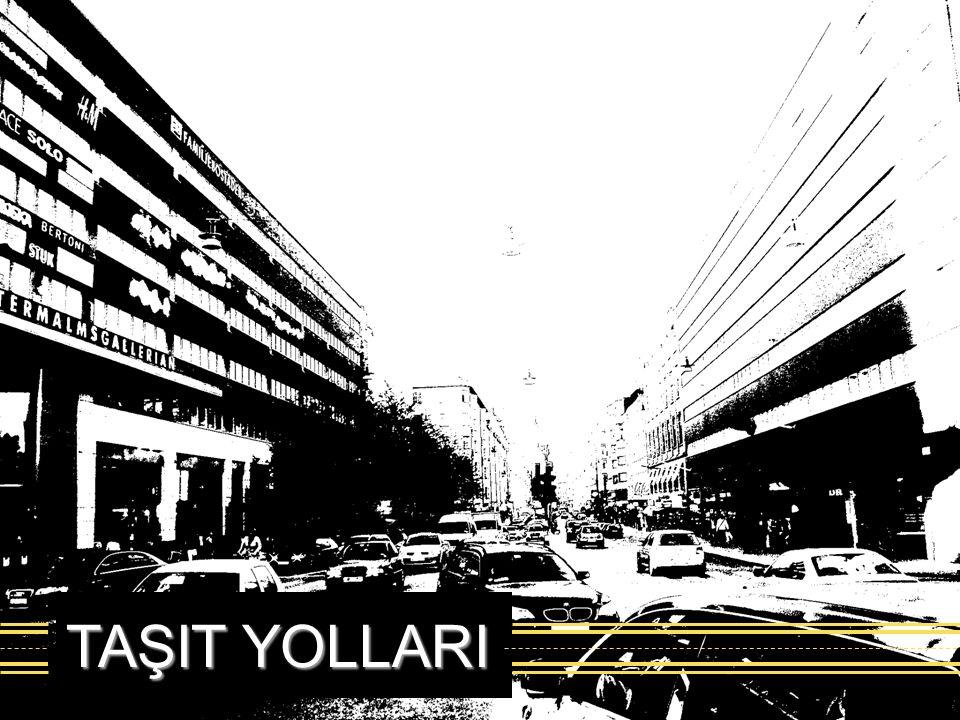 TAŞIT YOLLARI