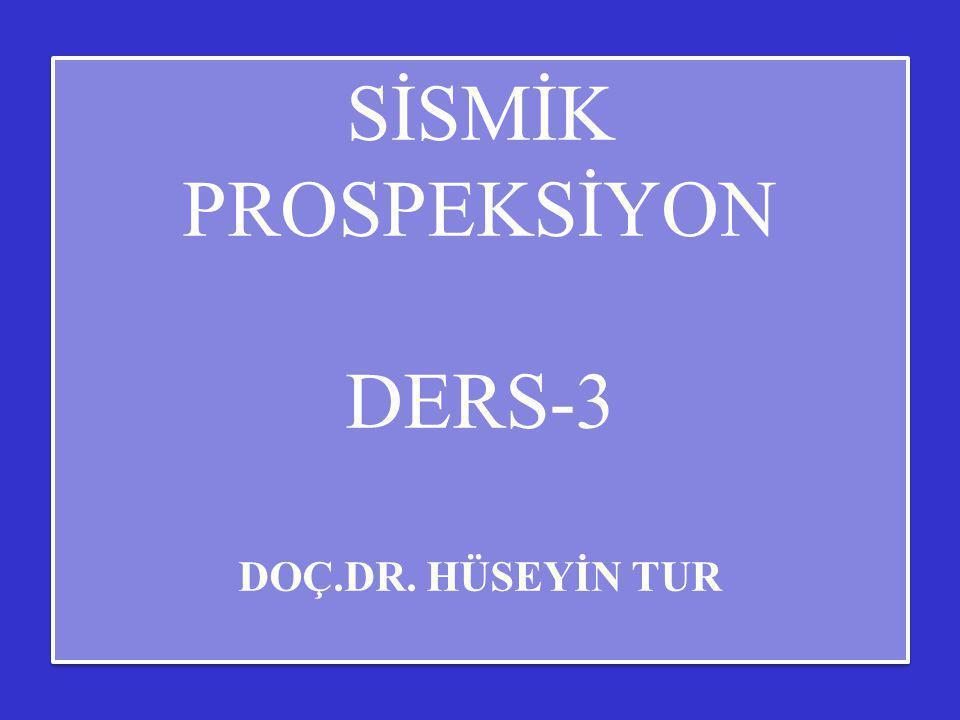 SİSMİK PROSPEKSİYON DERS-3