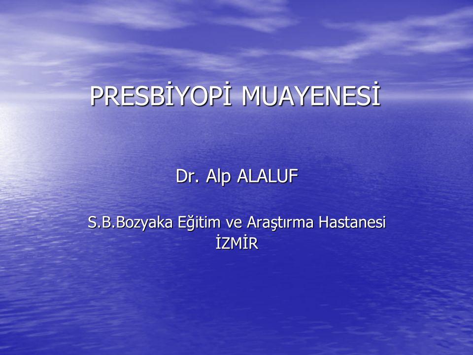 Dr. Alp ALALUF S.B.Bozyaka Eğitim ve Araştırma Hastanesi İZMİR