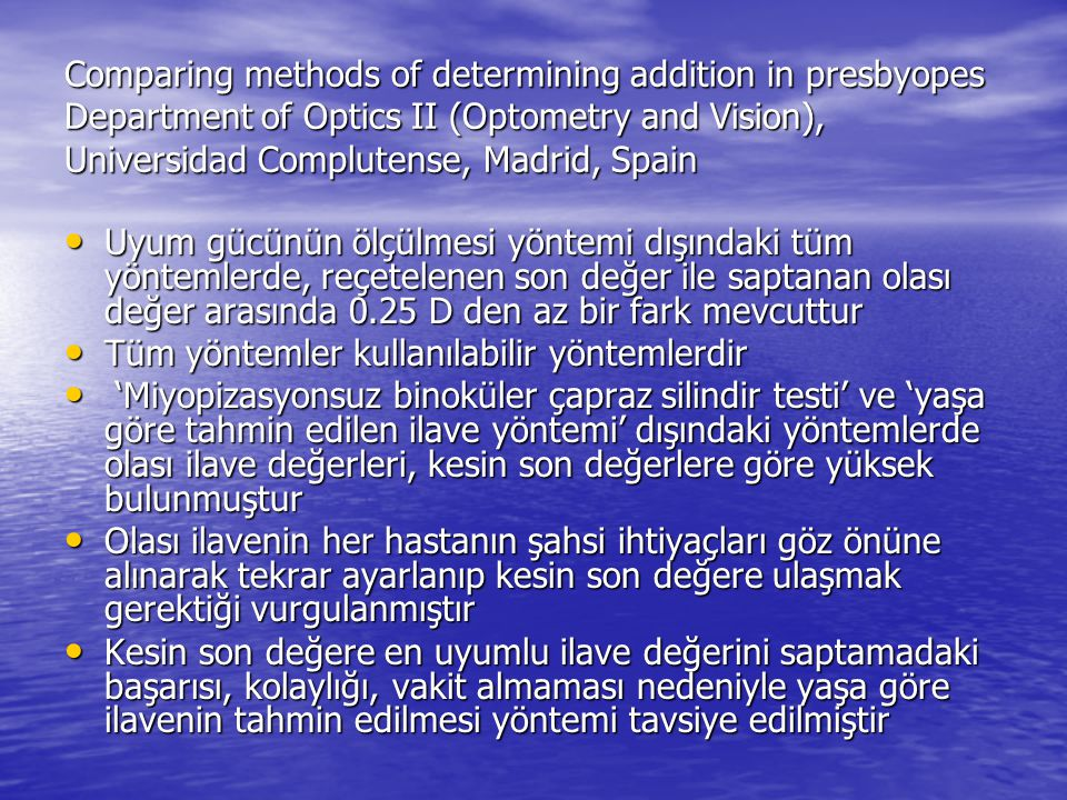 Comparing methods of determining addition in presbyopes Department of Optics II (Optometry and Vision), Universidad Complutense, Madrid, Spain