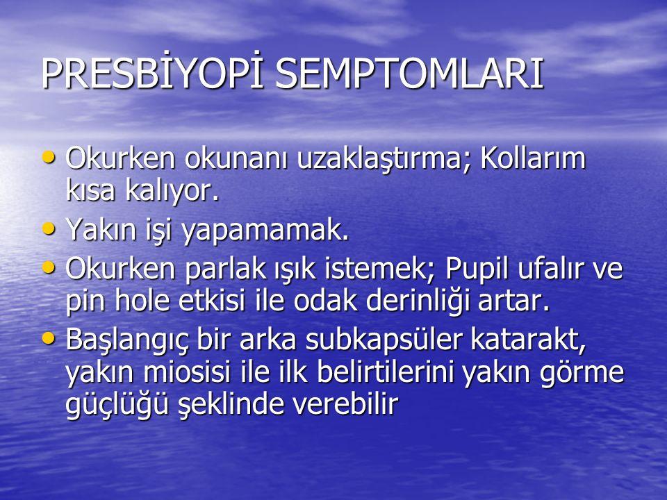 PRESBİYOPİ SEMPTOMLARI