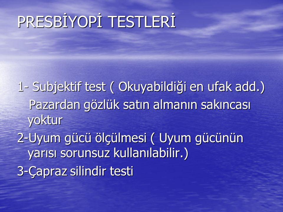 PRESBİYOPİ TESTLERİ 1- Subjektif test ( Okuyabildiği en ufak add.)
