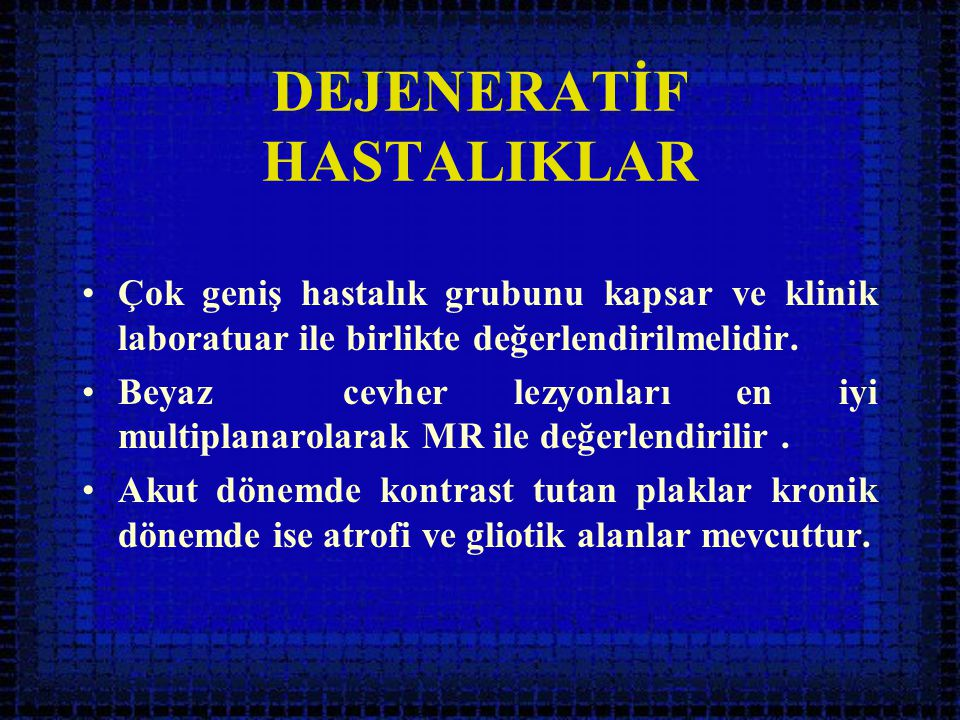 DEJENERATİF HASTALIKLAR