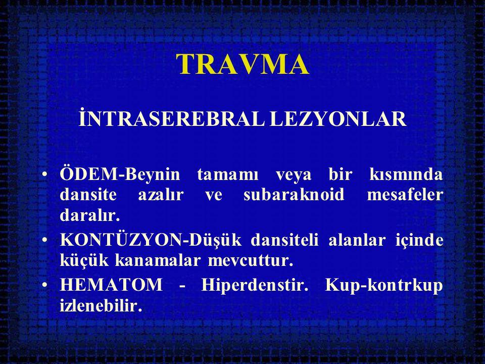 İNTRASEREBRAL LEZYONLAR