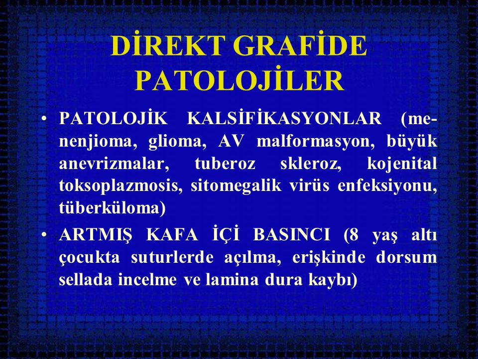 DİREKT GRAFİDE PATOLOJİLER