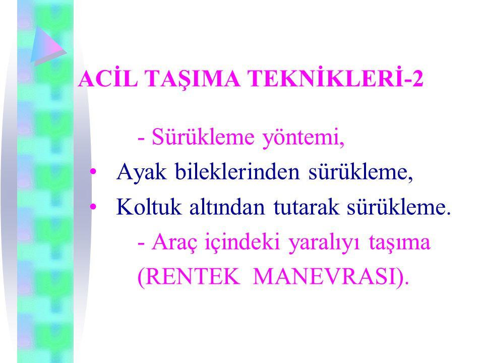 ACİL TAŞIMA TEKNİKLERİ-2