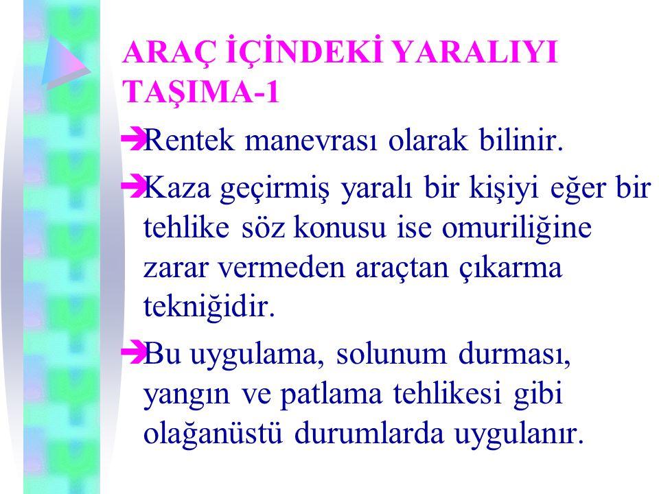 ARAÇ İÇİNDEKİ YARALIYI TAŞIMA-1
