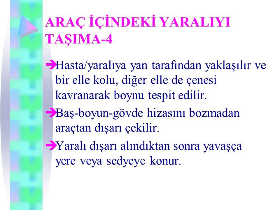 ARAÇ İÇİNDEKİ YARALIYI TAŞIMA-4