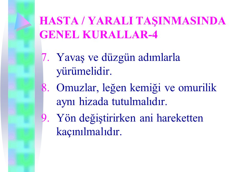 HASTA / YARALI TAŞINMASINDA GENEL KURALLAR-4