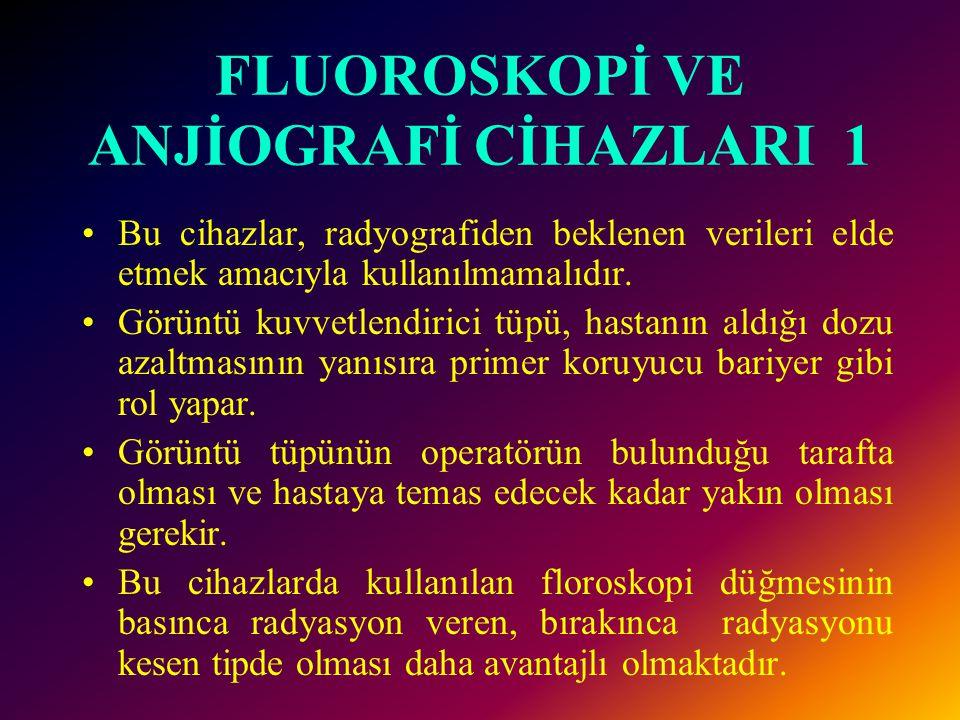 FLUOROSKOPİ VE ANJİOGRAFİ CİHAZLARI 1