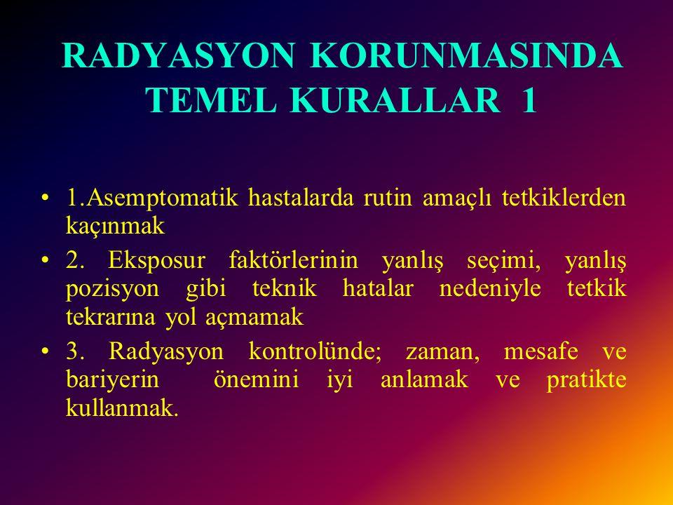 RADYASYON KORUNMASINDA TEMEL KURALLAR 1