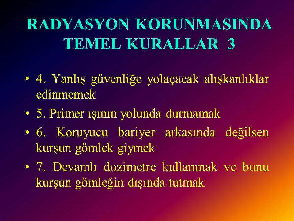 RADYASYON KORUNMASINDA TEMEL KURALLAR 3