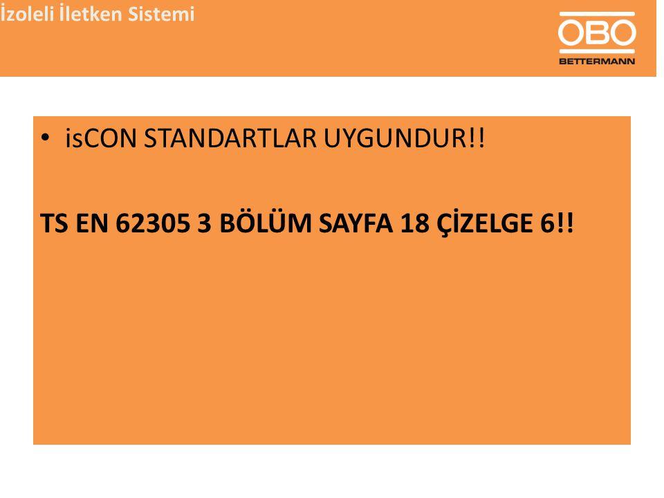 isCON STANDARTLAR UYGUNDUR!! TS EN 62305 3 BÖLÜM SAYFA 18 ÇİZELGE 6!!