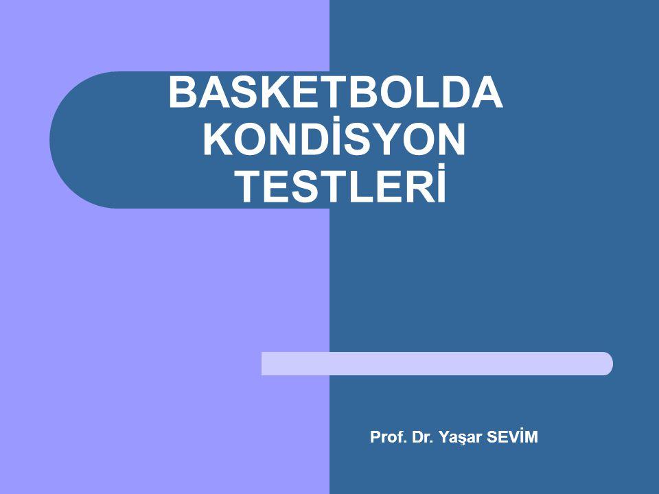 BASKETBOLDA KONDİSYON TESTLERİ